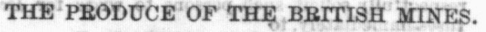 A segment cropped from the Cannock Chase Newspaper from 1874 with the text 'THE PRODUCE OF BRITISH MINES'